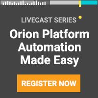THWACK Livecast: Orion Platform Automation Made Easy